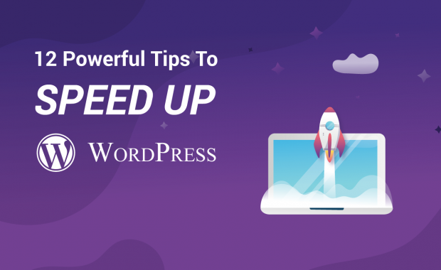 12 Powerful Tips to Speed Up Wordpress