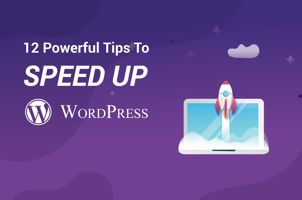 How to Optimize Your Slow WordPress Website to Load Within 1s: 12 Powerful WordPress Speed Optimization Tips